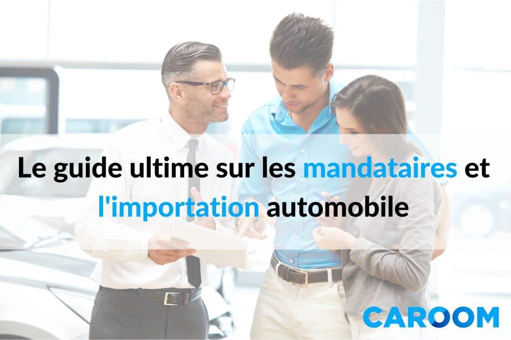 guide mandataires importation automobile